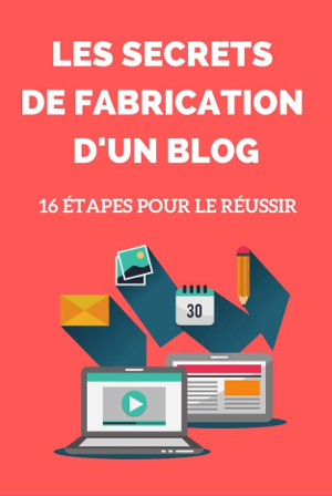 Secrets de fabrication d'un blog