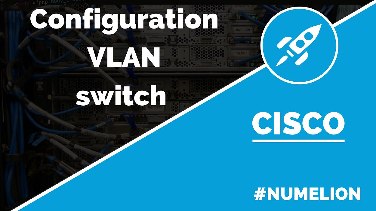 Configuration VLAN d'un switch Cisco