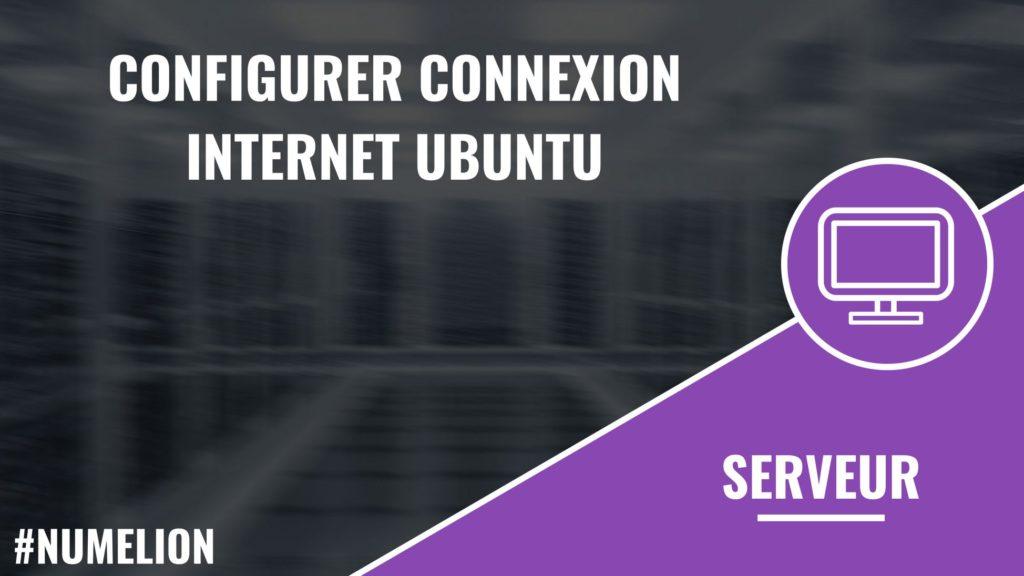 Configurer connexion internet Ubuntu