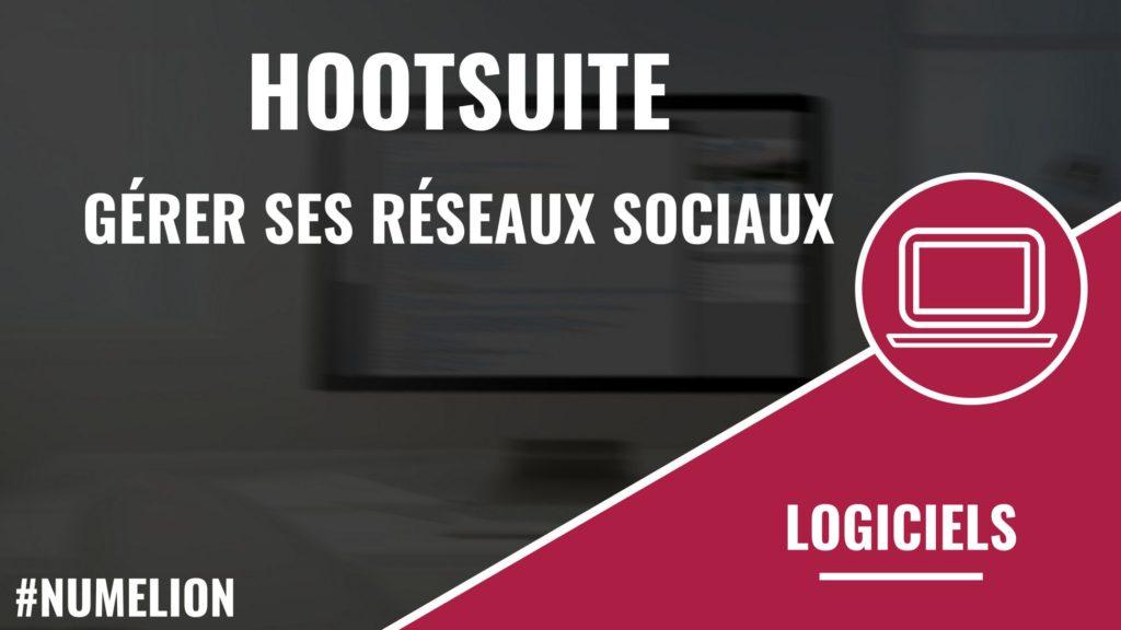 Utiliser Hootsuite pour gérer ses réseaux sociaux