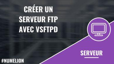 Créer un serveur FTP avec VSFTPD