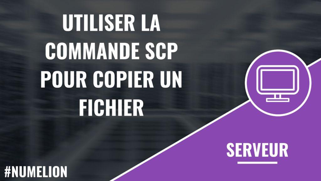 Utiliser la commande SCP pour copier des fichiers