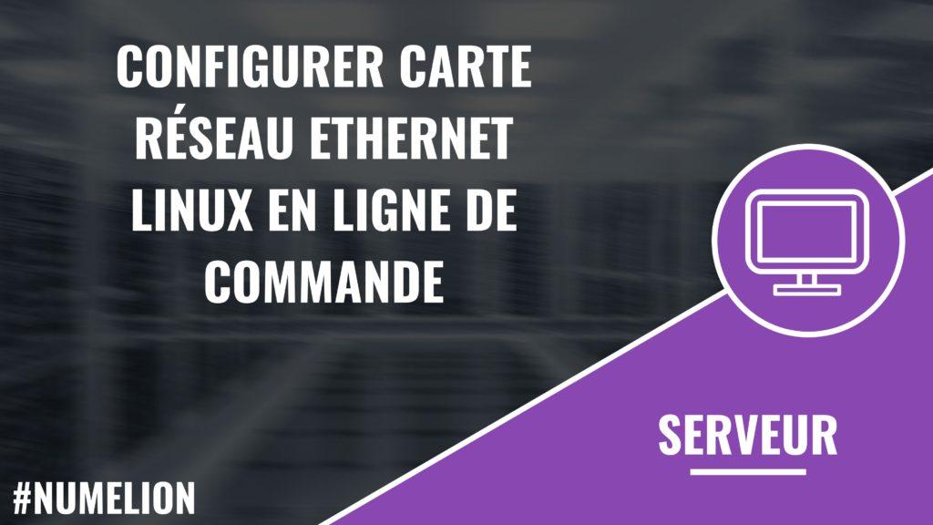Configurer une carte réseau Ethernet Linux en ligne de commande