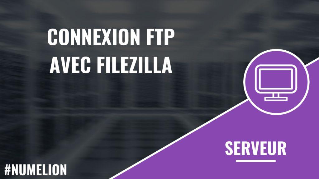 Connexion FTP avec Filezilla