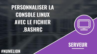 Personnaliser la console Linux avec le fichier .bashrc