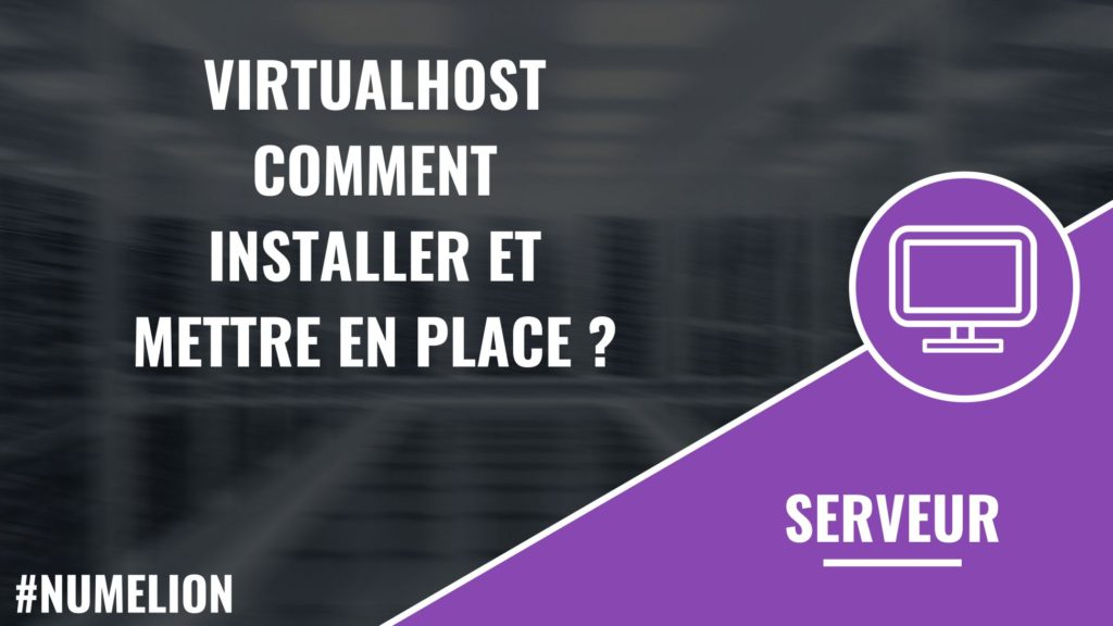 Virtualhost - Installer et mettre en place