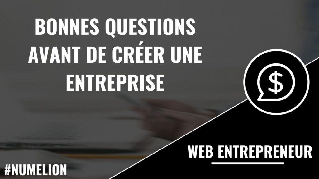Bonnes questions avant de créer une entreprise
