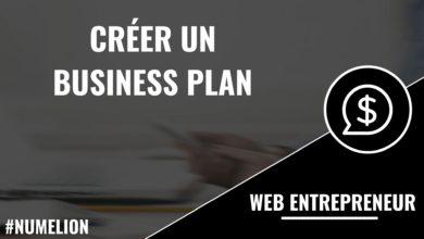 Créer un business plan pour entreprendre sur le web