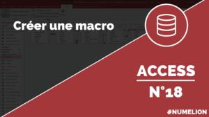 Créer une macro dans Access