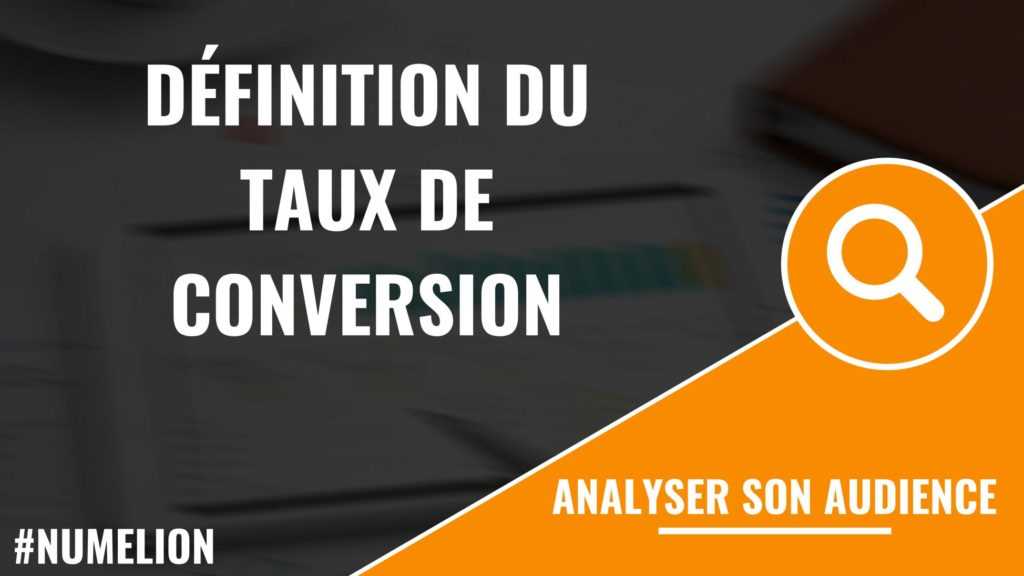 Définition du taux de conversion