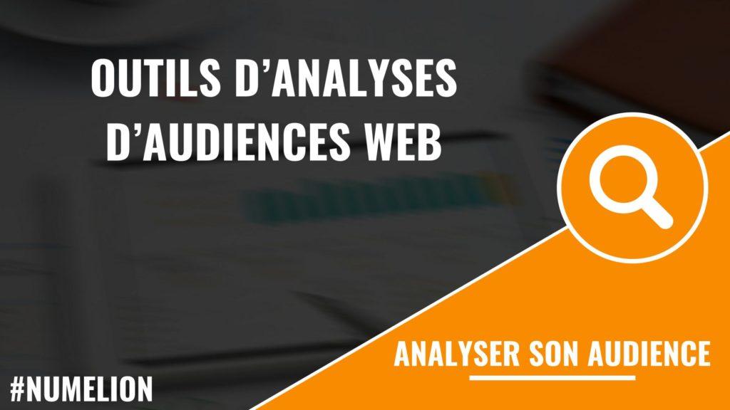 Les outils d'analyses d'audiences