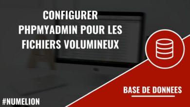 Configurer phpMyAdmin pour les fichiers volumineux