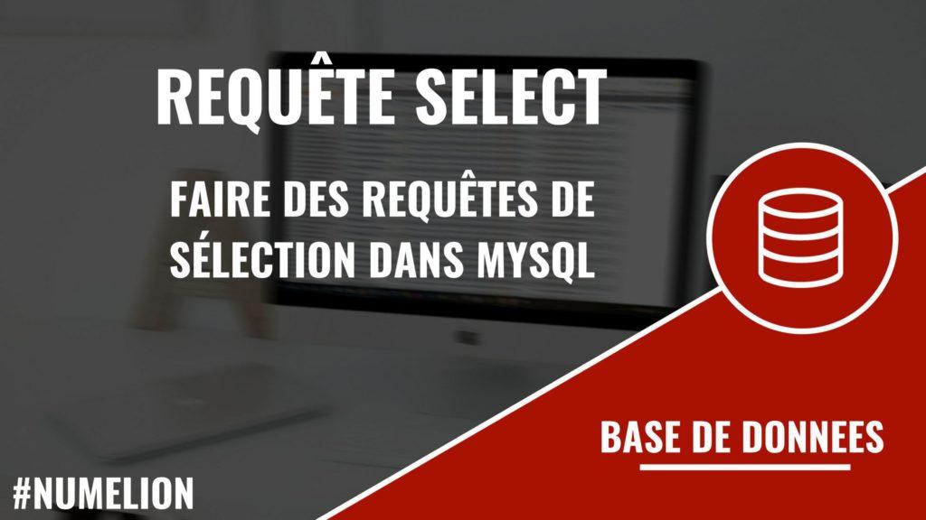 Utiliser la requête SELECT pour faire des sélections dans MySQL