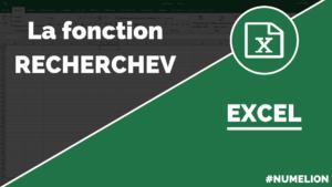 Utiliser la fonction RECHERCHEV dans Excel