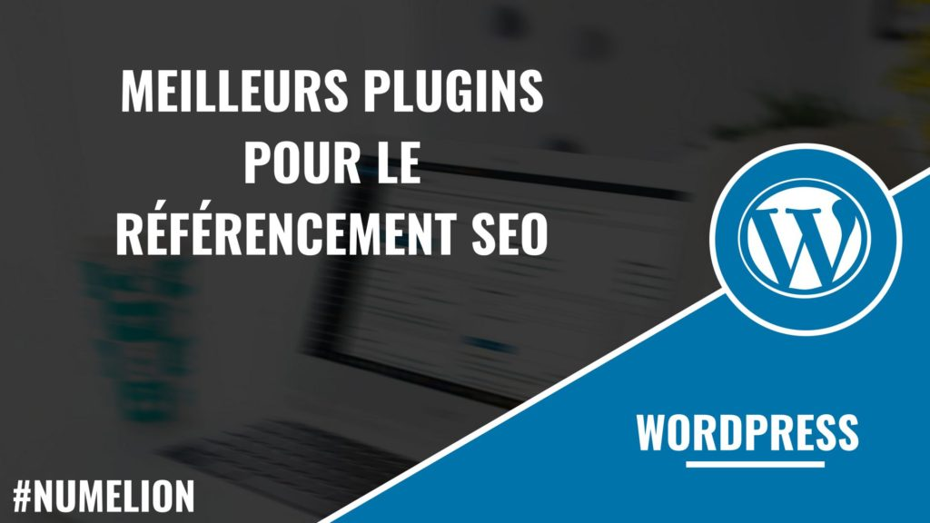 Meilleurs plugins WordPress pour le référencement SEO