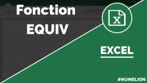 Utiliser la fonction EQUIV dans Excel
