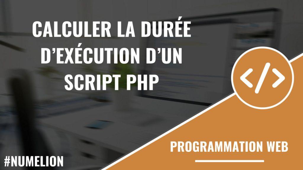 Calculer la durée d'exécution d'un script PHP