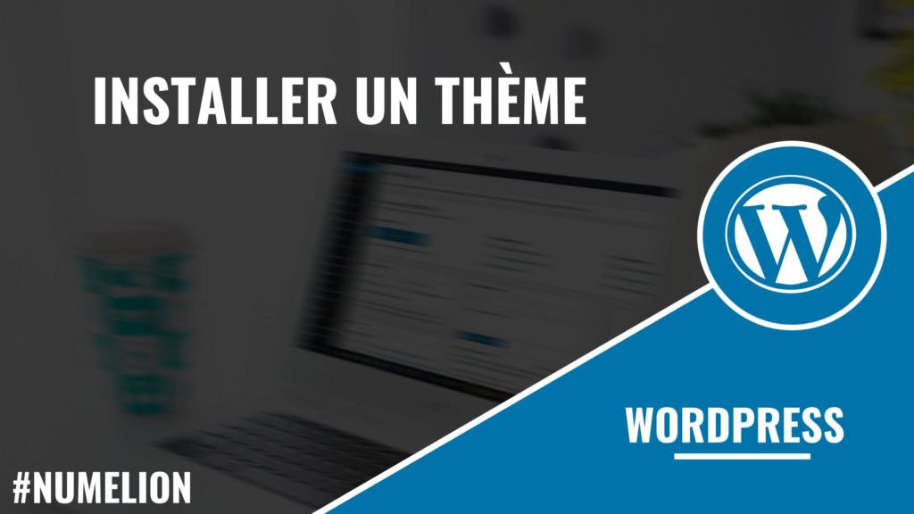 Installer un thème dans WordPress
