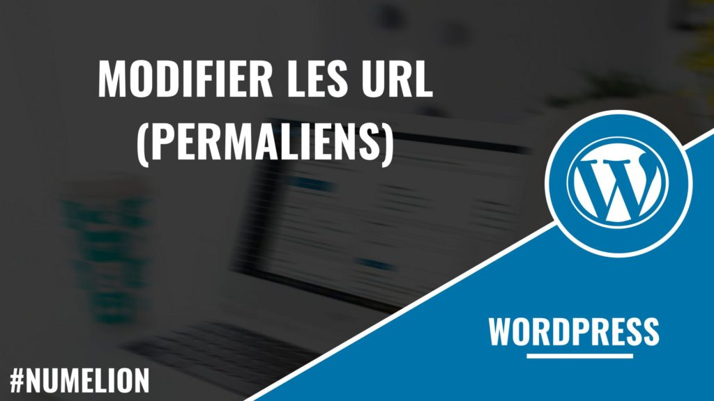 Modifier les URL (permaliens) dans WordPress