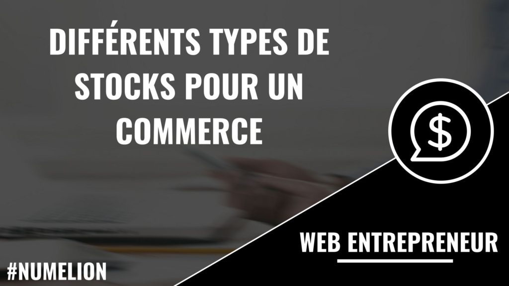 Différents types de stocks