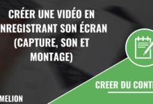 Créer une vidéo en enregistrant son écran (capture, son et montage)