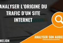 Analyser l'origine du trafic d'un site internet