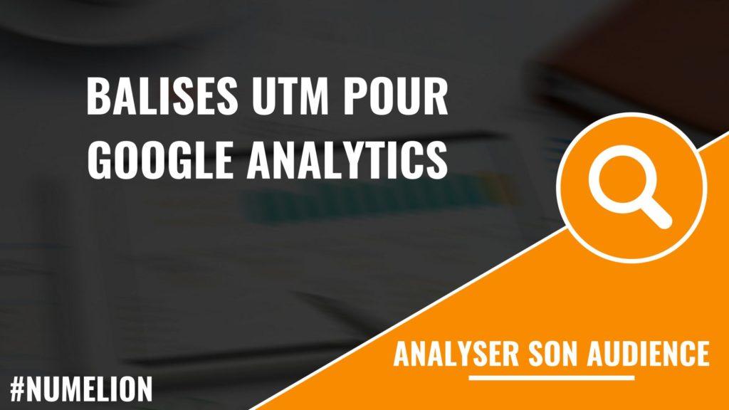 Les balises UTM avec Google Analytics