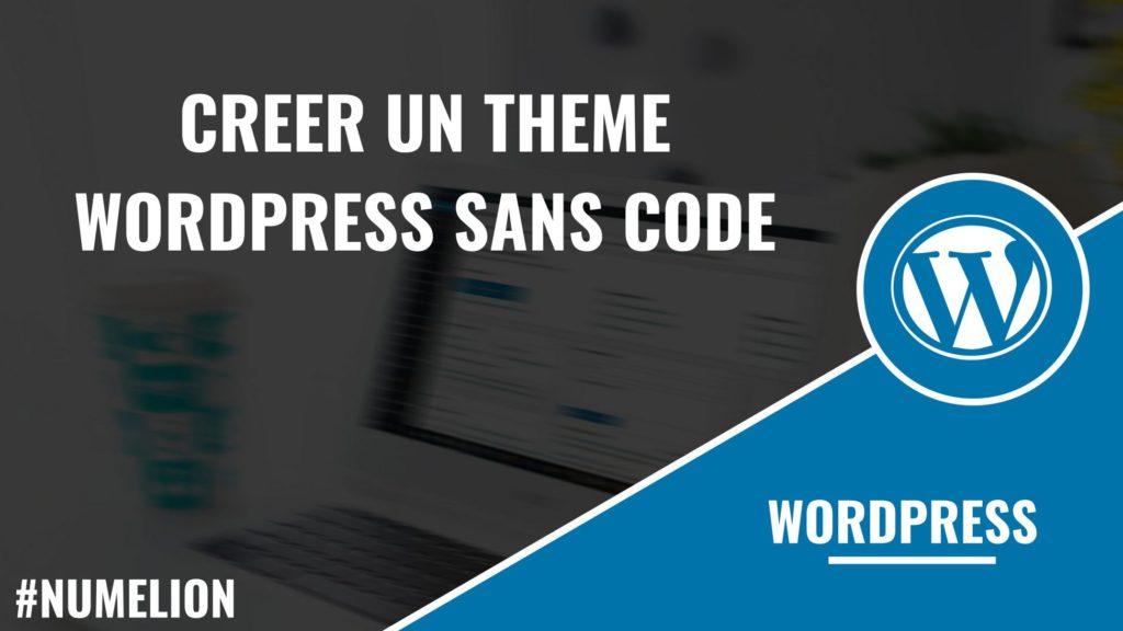Créer un thème WordPress sans code
