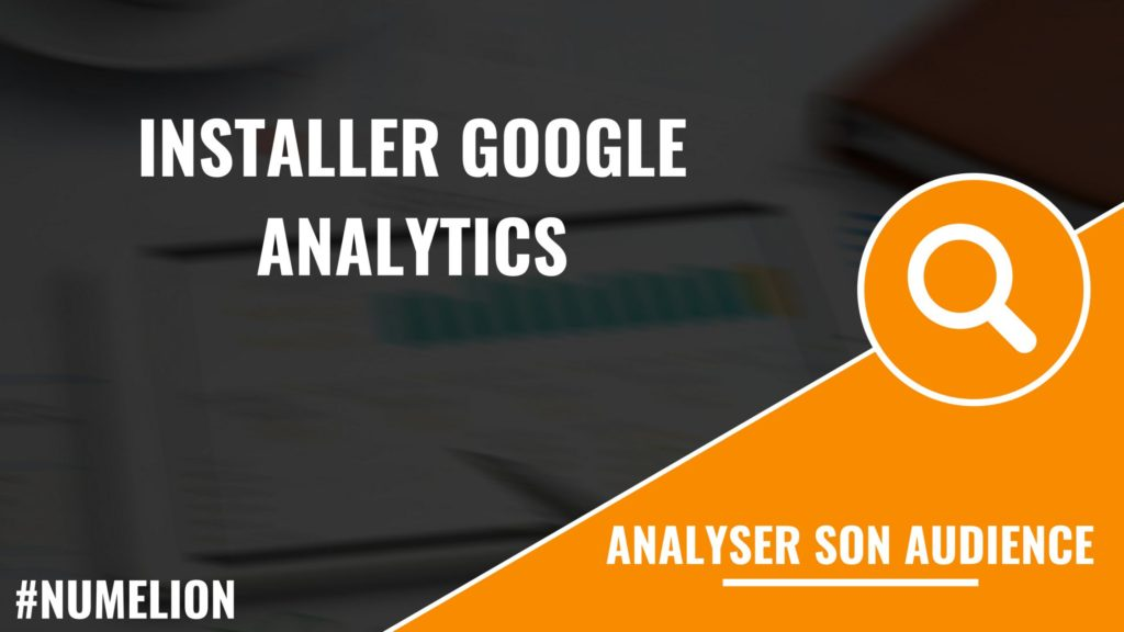 Installer Google Analytics dans WordPress ou site HTML