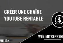 Créer une chaîne YouTube rentable