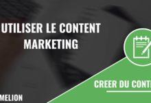 Utiliser le content marketing