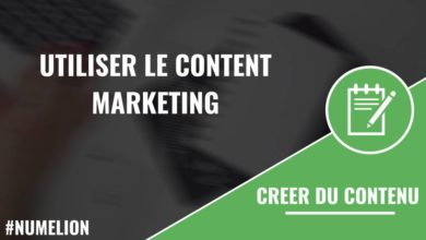 Utiliser le content marketing
