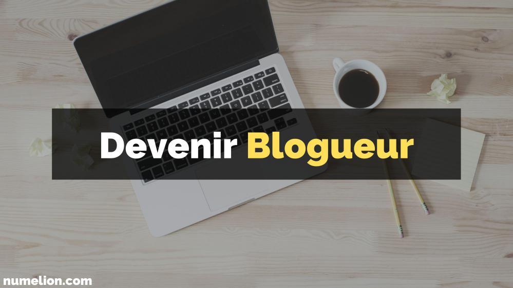 Comment devenir blogueur ?