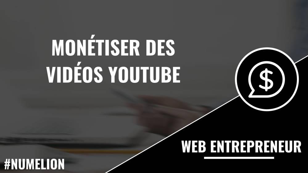 Monétiser des vidéos YouTube