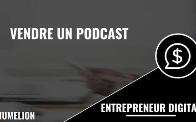 Comment vendre un podcast ?