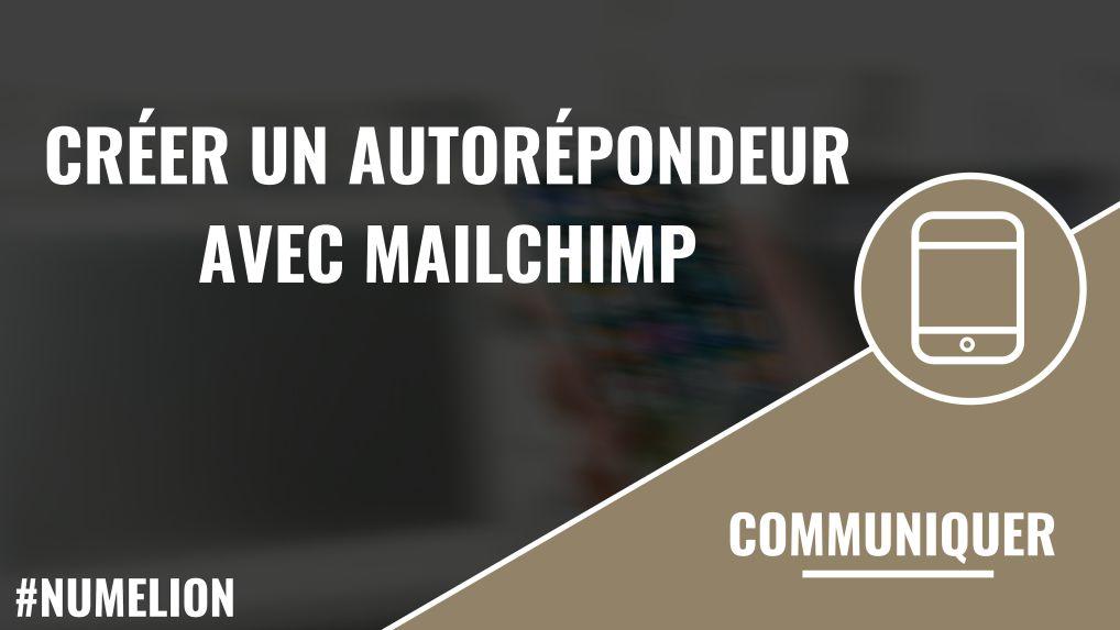 Créer un autorépondeur avec MailChimp