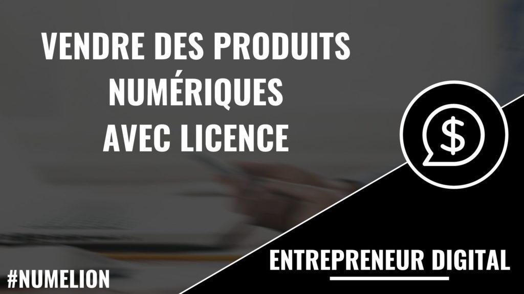 Vendre des produits numériques avec licence