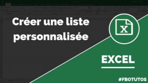 Créer une liste personnalisée dans Excel