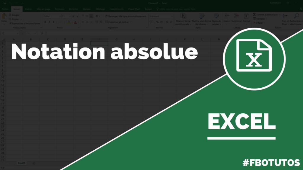 La notation absolue dans Excel