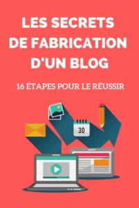 Les secrets de fabrication d'un blog