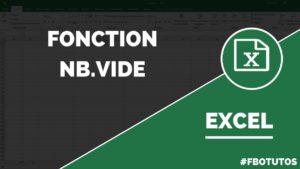 Fonction NB.VIDE - Compter le nombre de cellules vide dans Excel
