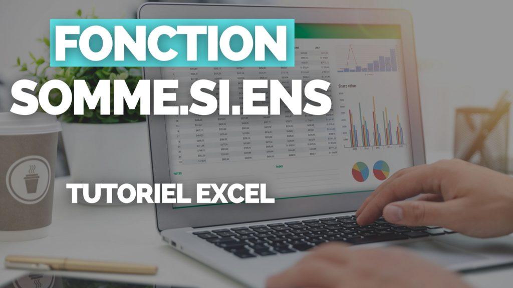 Tutoriel Fonction SOMME.SI.ENS Excel